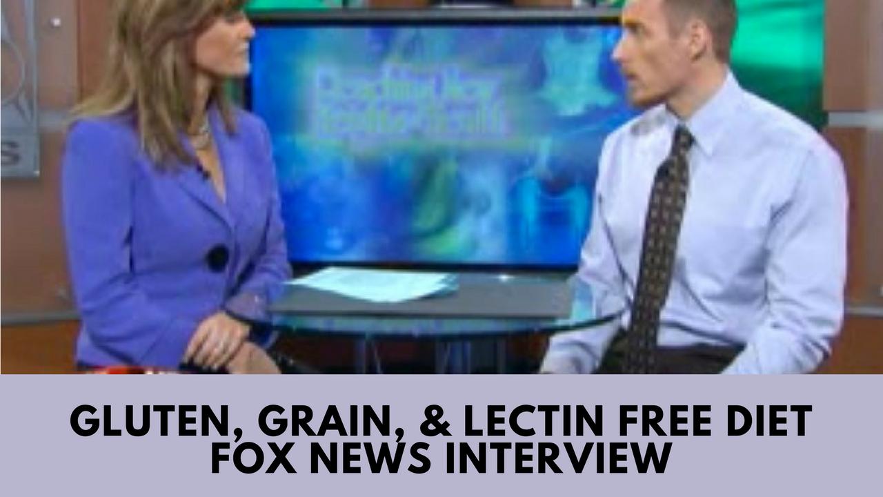 Gluten, grain & lectin free diet fox news interview